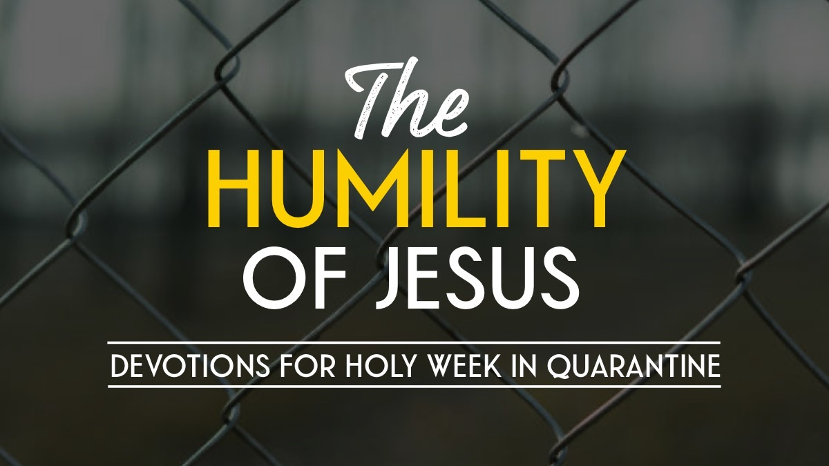Day 7 – Humility in the Death and Waiting