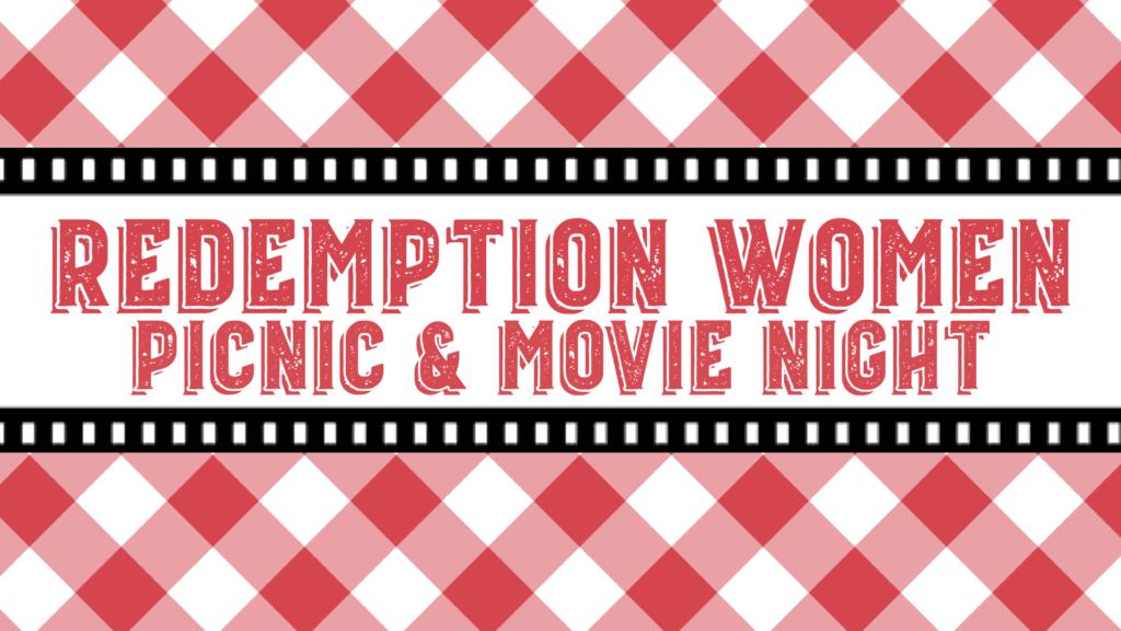 Redemption Women: Picnic & Movie Night