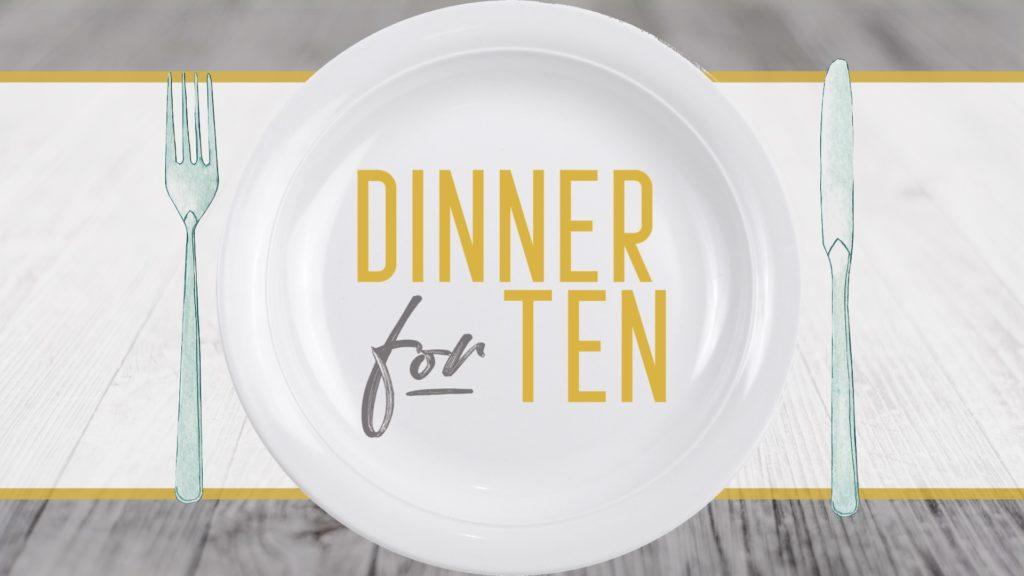 Dinner for Ten: June 2021