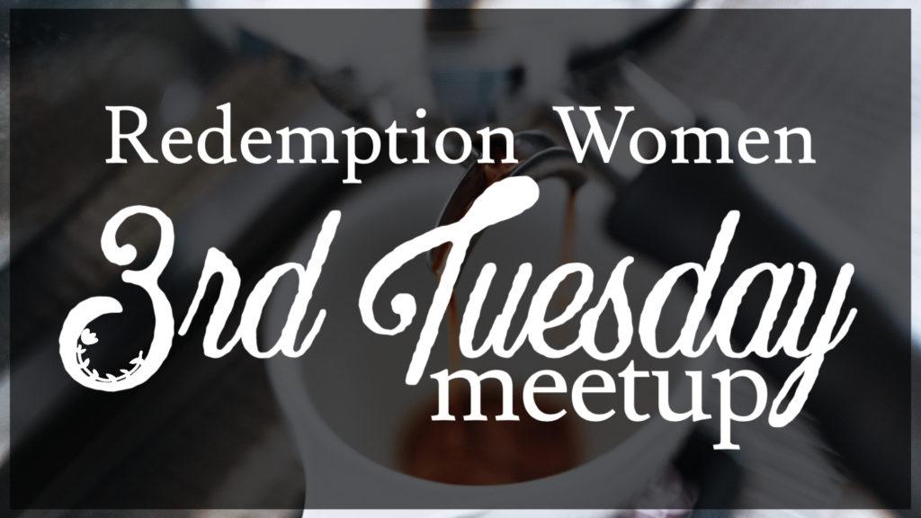 Redemption Women – 3rd Tuesday Meetup